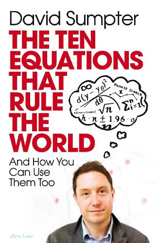The Ten Equations that Rule the World: And How You Can Use Them Too (Hardback)