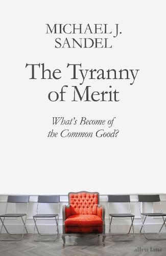 The Tyranny of Merit by Michael J. Sandel | Waterstones