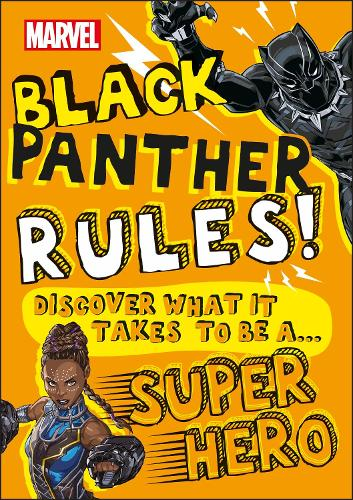 Marvel Black Panther Rules!: Discover what it takes to be a Super Hero (Paperback)