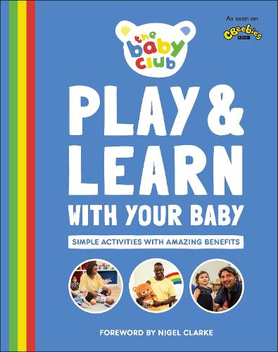 Play and Learn With Your Baby: Simple Activities with Amazing Benefits (Paperback)