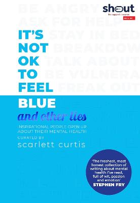 It's Not OK to Feel Blue (and other lies)