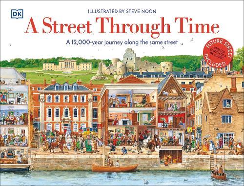 A Street Through Time: A 12,000 Year Journey Along the Same Street (Hardback)