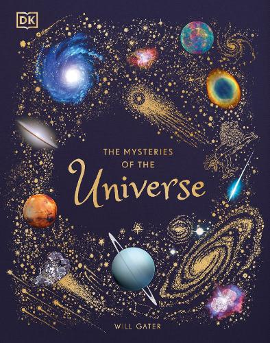 The Mysteries of the Universe: Discover the best-kept secrets of space (Hardback)