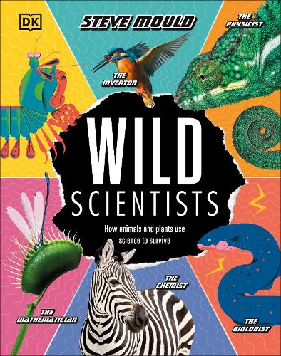 Wild Scientists: How animals and plants use science to survive (Hardback)