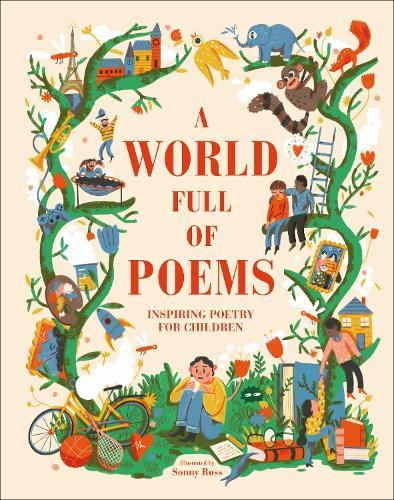 A World Full of Poems: Inspiring poetry for children (Hardback)