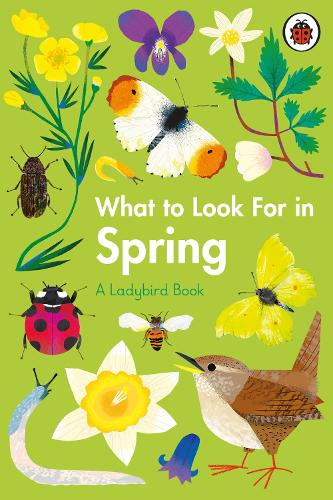 What to Look For in Spring - A Ladybird Book (Hardback)