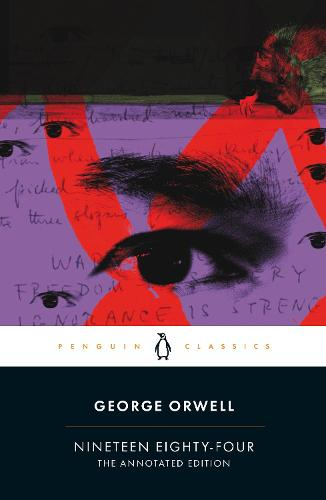 Nineteen Eighty-Four: The Annotated Edition (Paperback)