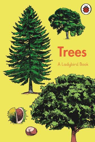 A Ladybird Book: Trees - A Ladybird Book (Hardback)