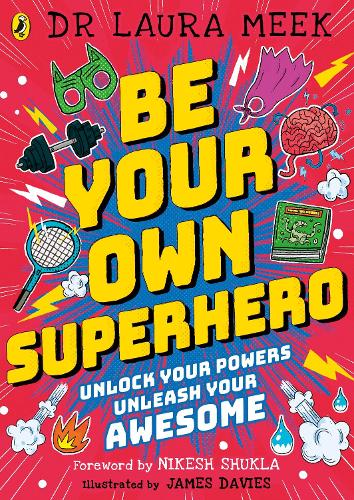 Be Your Own Superhero: Unlock Your Powers. Unleash Your Awesome. (Paperback)