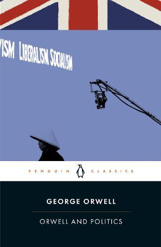 Orwell and Politics (Paperback)