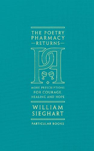 The Poetry Pharmacy Returns: More Prescriptions for Courage, Healing and Hope (Hardback)