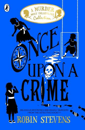 Once Upon a Crime: Exclusive Event with Robin Stevens in conversation with Elle McNicoll