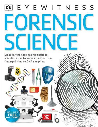 Forensic Science: Discover the Fascinating Methods Scientists Use to Solve Crimes - DK Eyewitness (Paperback)