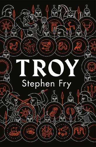 Troy: Our Greatest Story Retold - Stephen Fry's Greek Myths (Hardback)