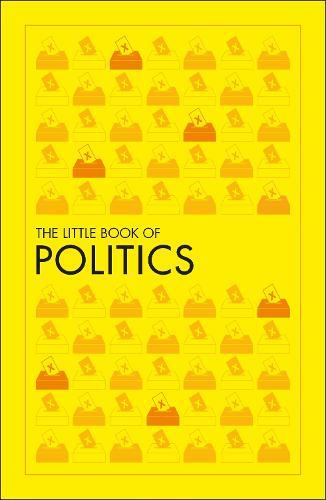 The Little Book of Politics - Big Ideas (Paperback)