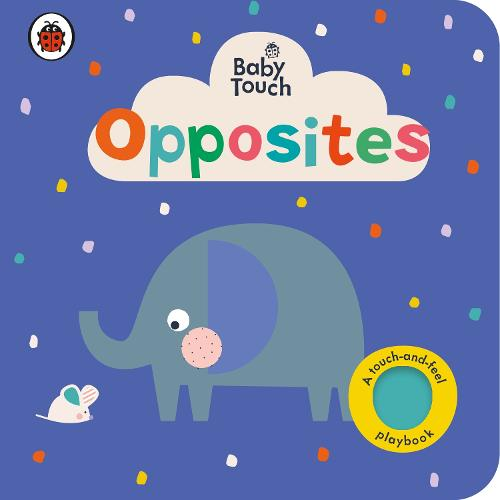 Baby Touch: Opposites - Baby Touch (Board book)