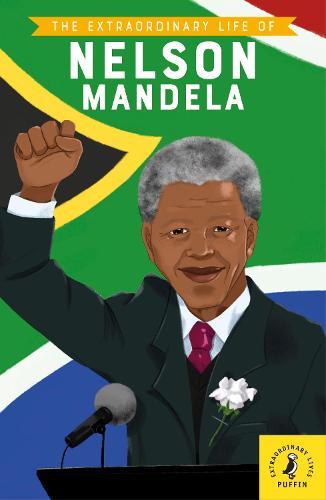 The Extraordinary Life of Nelson Mandela - Extraordinary Lives (Paperback)