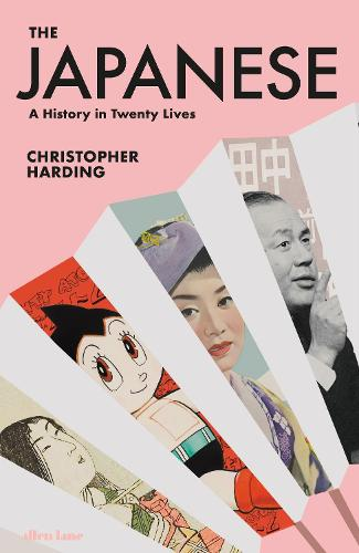 The Japanese: A History in Twenty Lives (Hardback)