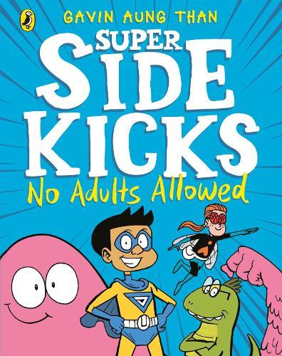 The Super Sidekicks: No Adults Allowed - The Super Sidekicks (Paperback)