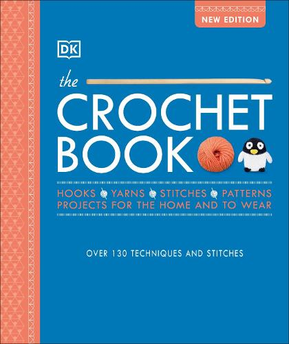 The Crochet Book: Over 130 techniques and stitches (Hardback)