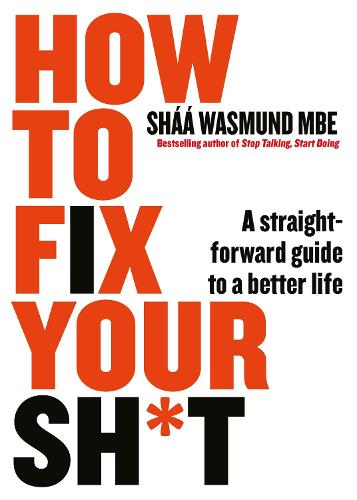 How to Fix Your Sh*t: A Straightforward Guide to a Better Life (Paperback)