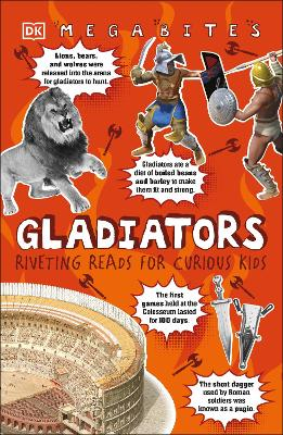 Gladiators: Riveting Reads for Curious Kids - Mega Bites (Paperback)