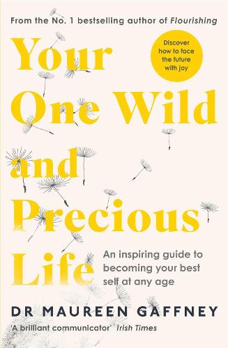 Your One Wild and Precious Life: An Inspiring Guide to Becoming Your Best Self At Any Age (Paperback)
