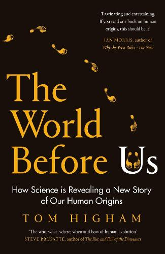 The World Before Us: How Science is Revealing a New Story of Our Human Origins (Hardback)