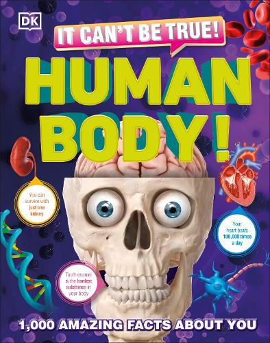 It Can't Be True! Human Body!: 1,000 Amazing Facts About You (Hardback)
