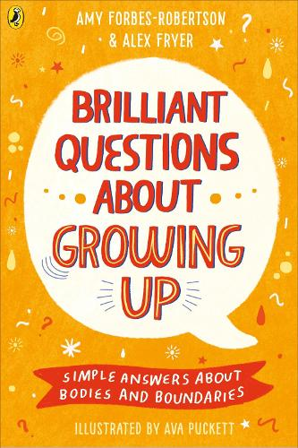 Brilliant Questions About Growing Up: Simple Answers About Bodies and Boundaries (Paperback)
