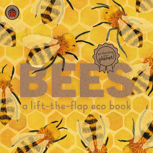 Bees: A lift-the-flap eco book - Ladybird Eco Books (Board book)