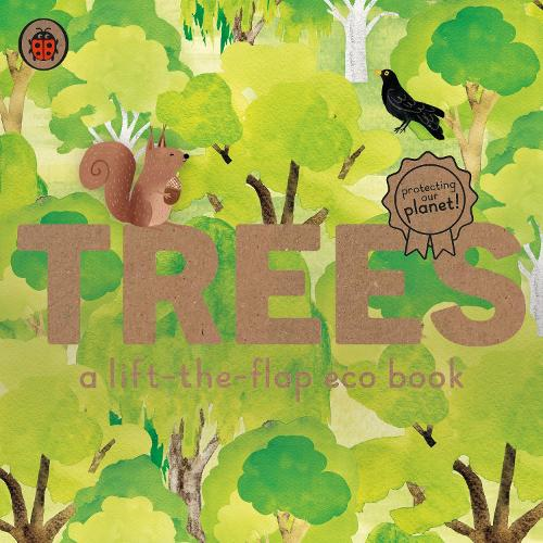 Trees: A lift-the-flap eco book - Ladybird Eco Books (Board book)