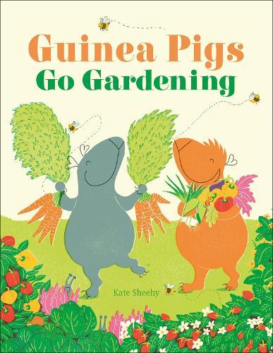 Guinea Pigs Go Gardening (Hardback)