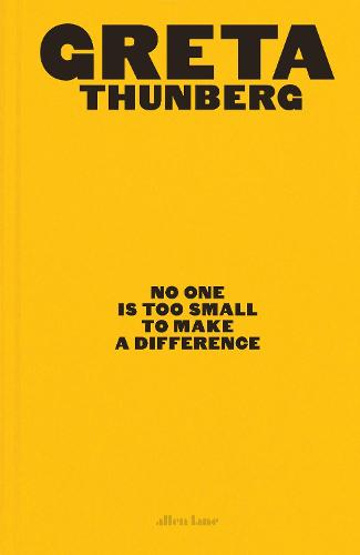 No One Is Too Small to Make a Difference: Illustrated Edition (Hardback)