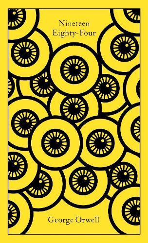 Nineteen Eighty-Four - Penguin Clothbound Classics (Hardback)