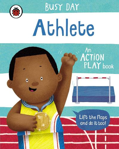 Busy Day: Athlete: An action play book - Busy Day (Board book)