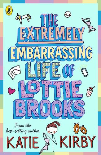 The Extremely Embarrassing Life of Lottie Brooks - Lottie Brooks (Paperback)