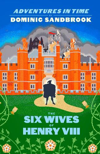 Adventures in Time: The Six Wives of Henry VIII - Adventures in Time (Hardback)