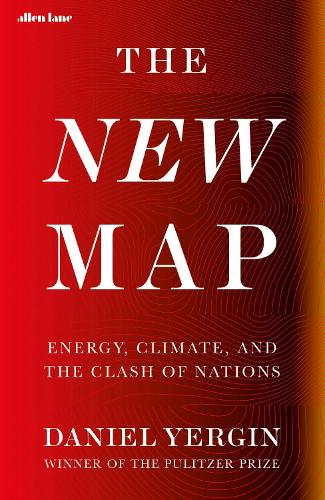 The New Map: Energy, Climate, and the Clash of Nations (Hardback)