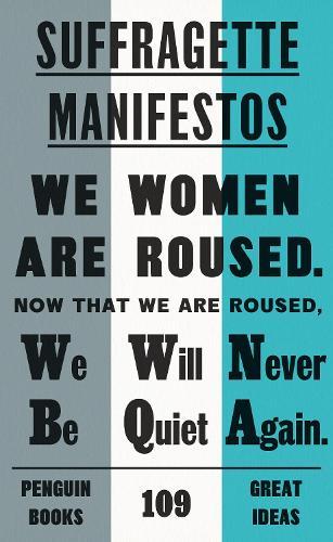 Suffragette Manifestos - Penguin Great Ideas (Paperback)