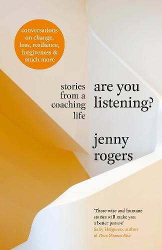 Are You Listening?: Stories from a Coaching Life (Hardback)