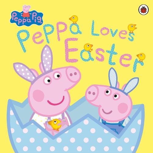 Peppa Pig: Peppa Loves Easter - Peppa Pig (Paperback)