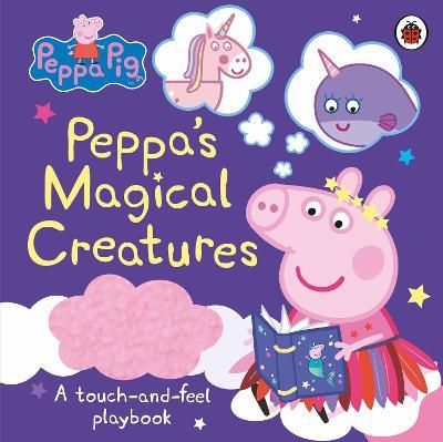 Peppa Pig: Peppa's Magical Creatures: A touch-and-feel playbook - Peppa Pig (Hardback)