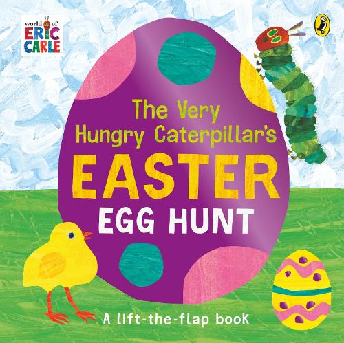 The Very Hungry Caterpillar's Easter Egg Hunt (Board book)