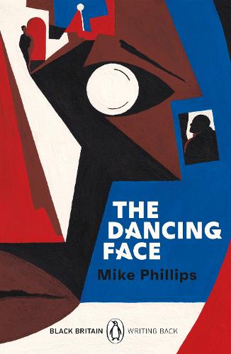 The Dancing Face: Black Britain: Writing Back - Black Britain: Writing Back (Paperback)