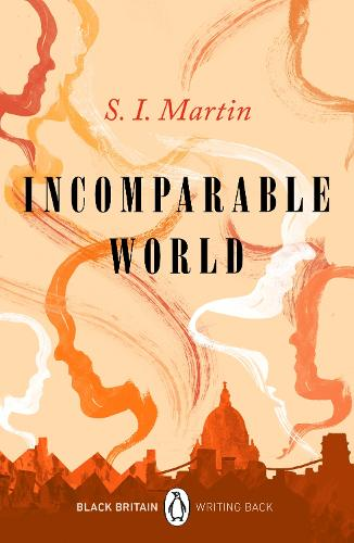 Incomparable World: Black Britain: Writing Back - Black Britain: Writing Back (Paperback)