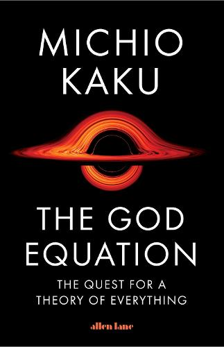 The God Equation: The Quest for a Theory of Everything (Hardback)