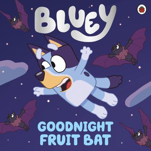 Bluey: Goodnight Fruit Bat - Bluey (Paperback)