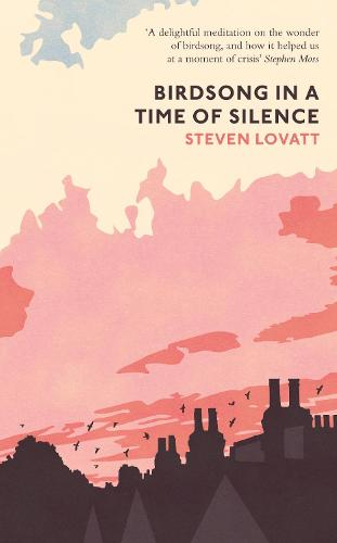 Birdsong in a Time of Silence (Hardback)