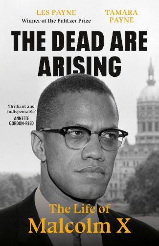 The Dead Are Arising: The Life of Malcolm X (Hardback)